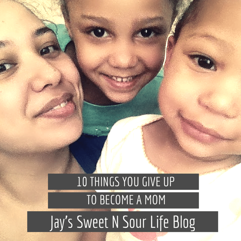 10 Things You Give Up To Become A Mom