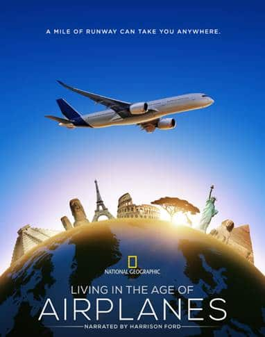 "National Geographic's ""Living In The Age Of Airplanes"" Documentary"
