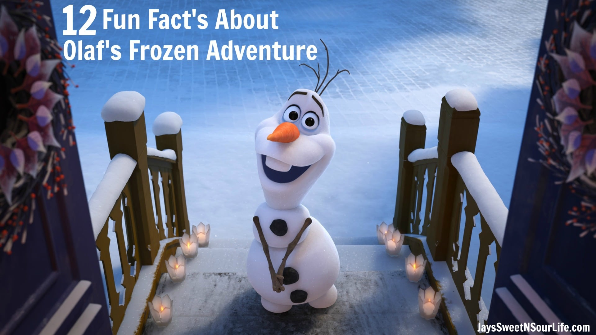 12 Fun Fact's About Olaf's Frozen Adventure