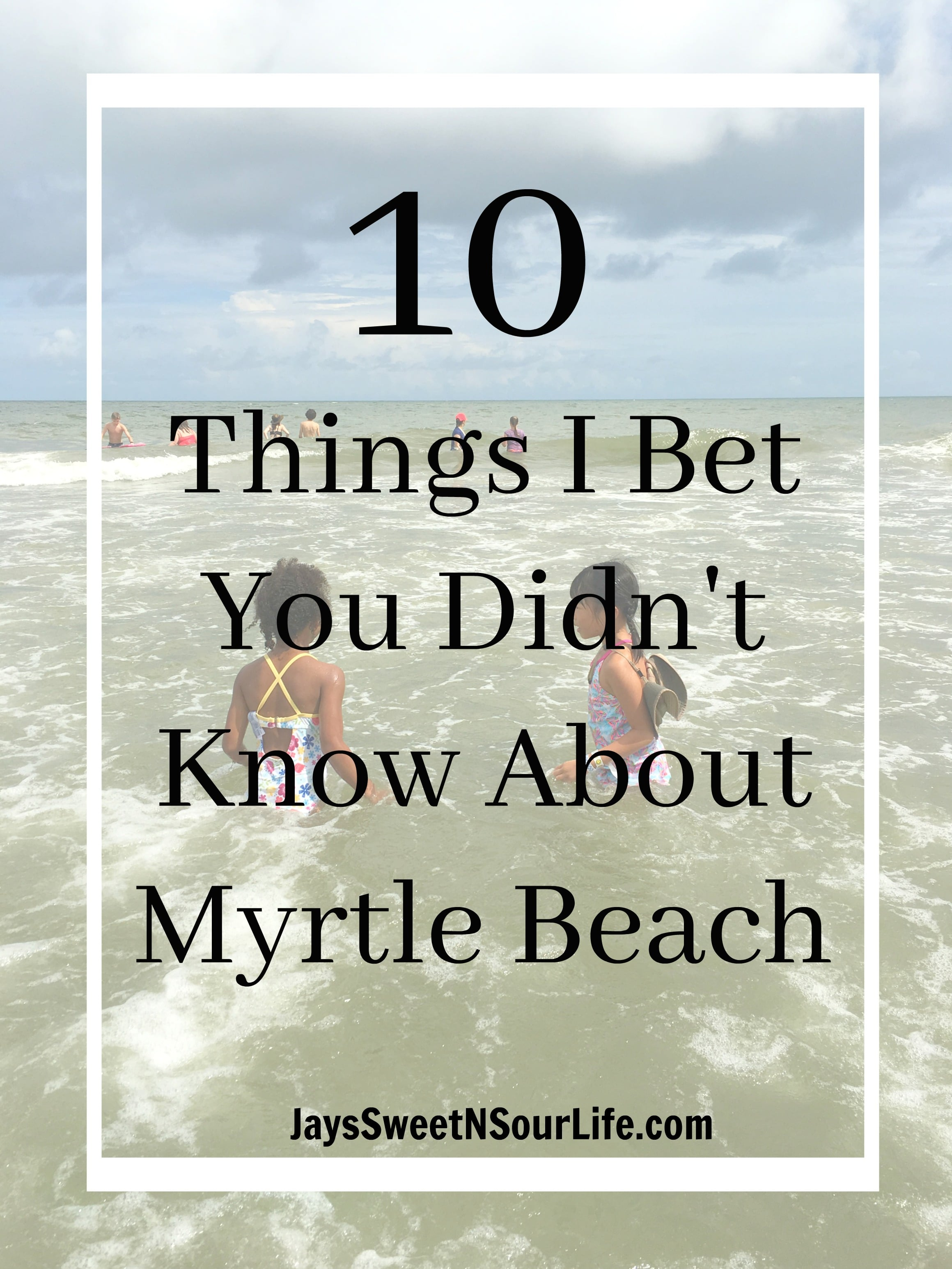 10 Things I Bet You Didn't Know About Myrtle Beach