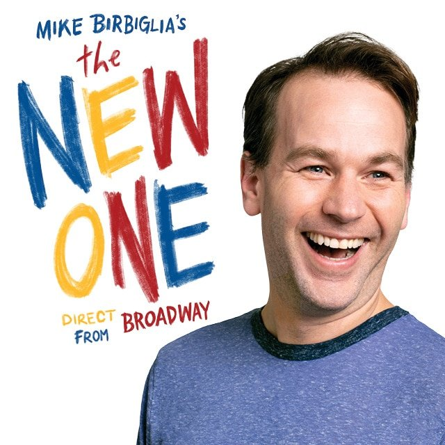 Mike Birbiglia's The New One The National Theatre. Mike Birbiglia's The New One, which is kicking off the Broadway at the National Theatre season on Tuesday, September 24thand runs through Sunday, September 29th