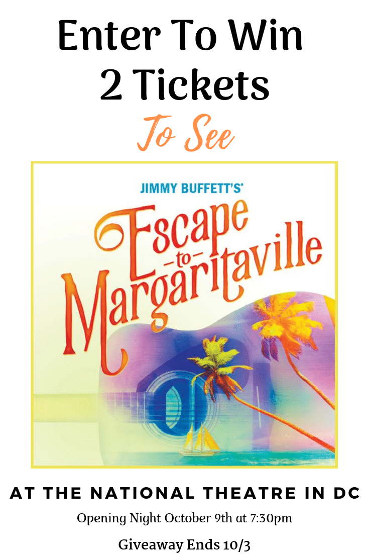 Jimmy Buffett's Escape to Margaritaville Ticket Giveaway. Jimmy Buffett's Escape to Margaritaville will be hitting the stage at The National Theatre in Washington DC on Tuesday, October 8thand runs through Sunday, October 13th! This show will knock your flip flops off!