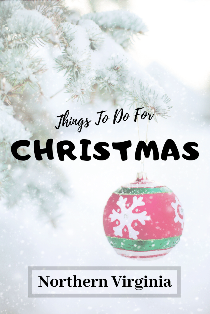 Top Things To Do For Christmas In Northern Virginia. The holiday season is in full swing and my family cannot be more excited about all the fun local Christmas Events. Today I am sharing our list of Top Things To Do For Christmas in Northern Virginia. With so many events happening around us it's hard to decide what to do first.