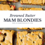 Browned Butter M&M Blondies. These Valentine's day themed Brown Butter M&M Blondies are an easy and simple dessert recipe. Made with brown butter, these soft and chewy blondie brownies are stuffed with M&M's and chocolate chips.