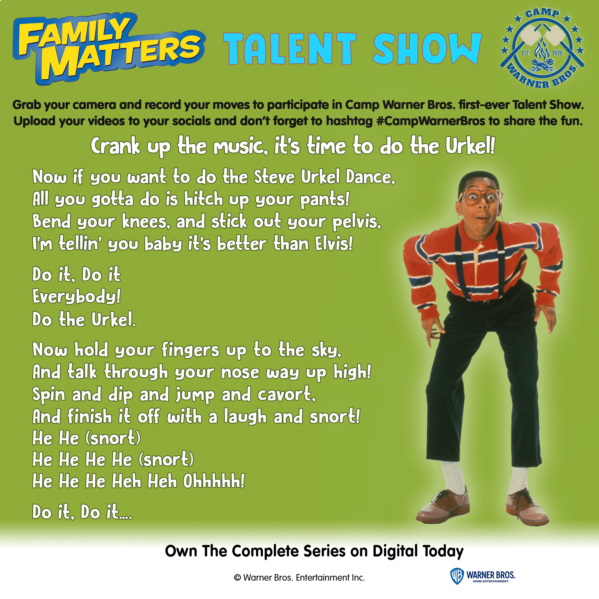 Camp Warner Bros. Family Matters Do The Urkel. Grab your camera and record your moves in the first ever Camp Warner Bros. Talent Show! Upload your videos to your socials, and don't forget to use the #CampWarnerBros to share the fun.