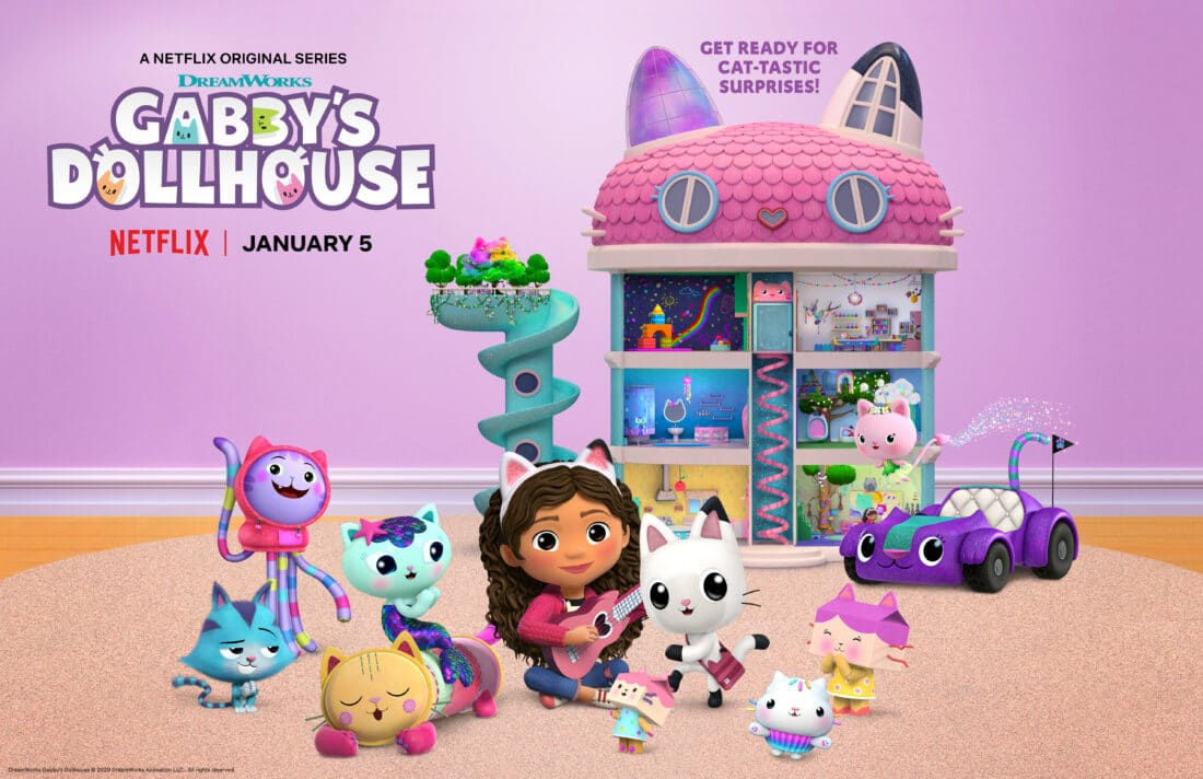 Gabby's Dollhouse Season 1. Welcome toGabby's Dollhouse, the preschool show with a surprise inside! DreamWorks Gabby's Dollhouseunboxes a surprise before jumping into a fantastical animated world full of adorable cat characters that live inside Gabby's dollhouse. Any adventure can unfold when we play inGabby's Dollhouse! Premiering on Netflix January 5th, 2021.