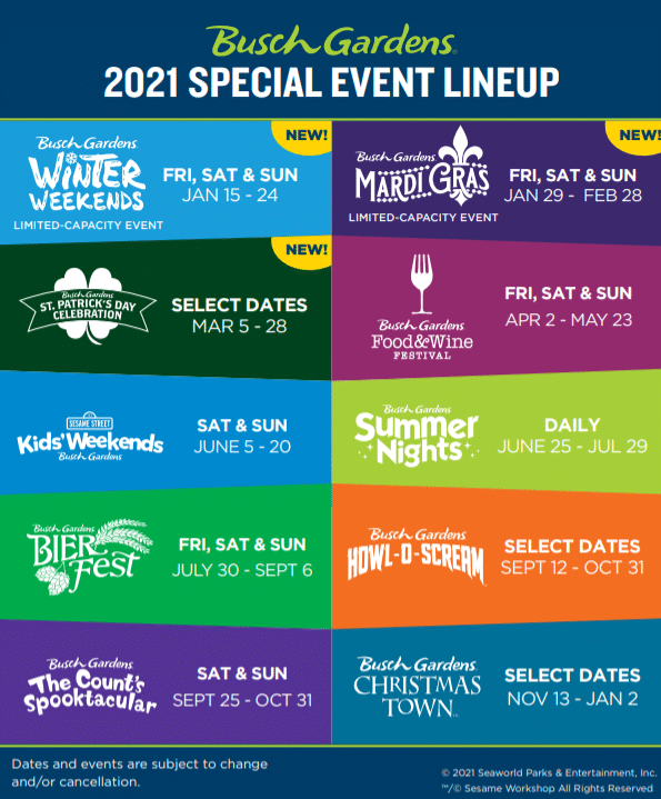 Busch Gardens Special Event Lineup 2021. Enjoy the new Busch Gardens Williamsburg 2021 special events that offer socially distanced fun and entertainment all year long. Busch Gardens will be the place for all things fun, new, and safe in 2021.