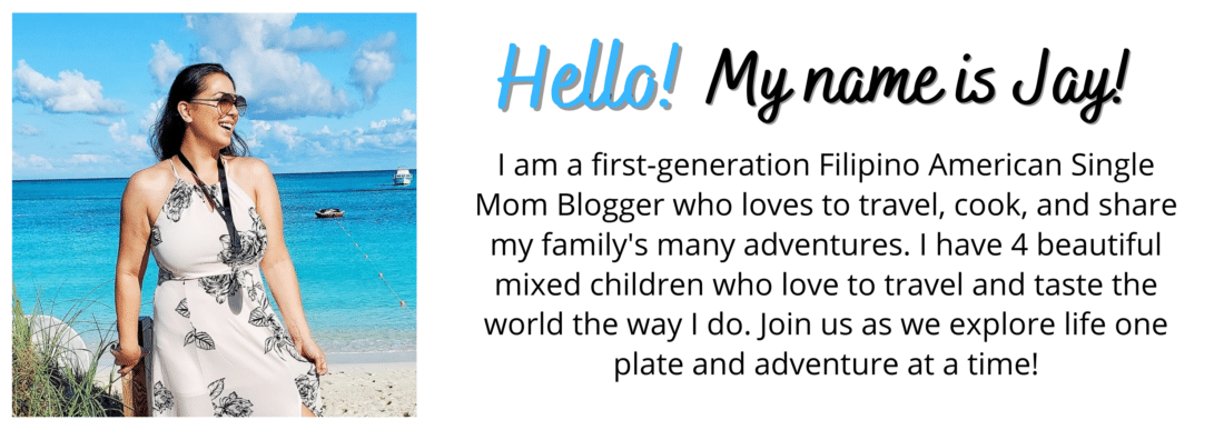 I am a first-generation Filipino American Single Mom Blogger who loves to travel, cook, and share my family's many adventures. I have 4 beautiful mixed children who love to travel and taste the world the way I do. Join us as we explore life one plate and adventure at a time!